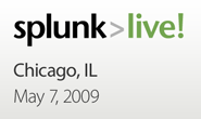 Splunk Live! Chicago: May 7, 2009